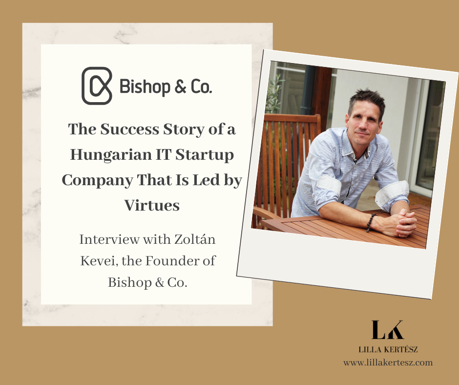 Bishop & Co. – The Success Story of a Hungarian IT Startup Company That Is Led by Virtues - Lilla Kertész